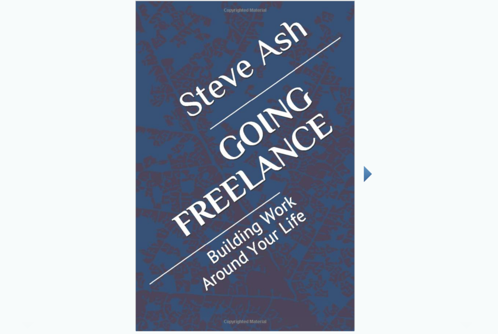 Going Freelance: Building Work Around Your Life, Going Freelance, freelance, freelancer, freelancing, self-employed, solopreneur, digital nomad
