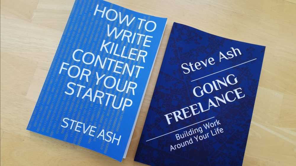 Going Freelance: Building Work Around Your Life, How To Write Killer Content For Your Startup, Steve Ash, Steve Ash author, books, business books, marketing books
