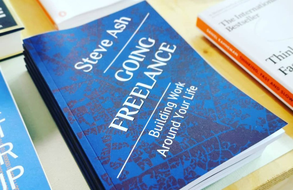 Going Freelance: Building Work Around Your Life, Going Freelance, freelance, freelancer, self-employed, solopreneur